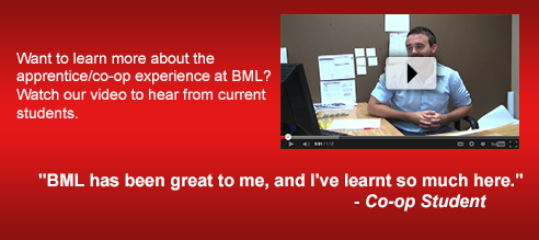 Want to learn more about the apprentice or co-op experience at BMLL? Watch our video to hear from current students.