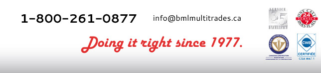 BML Multitrades - Doing it right since 1977. Contact us at 1-800-261-0877 or info@bmlmultitrades.ca